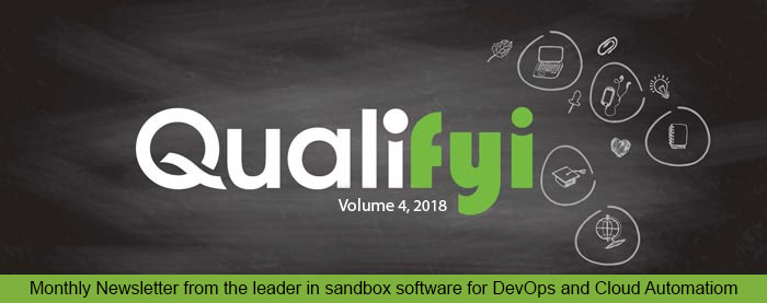 Qualifly Volume 3,2018 - Monthly Newsletter from the leader in Sandboxes for DevOpsand and Cloud Automation